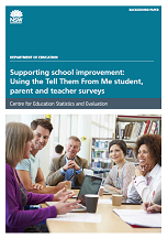 Supporting school improvement: Using the Tell Them From Me student, parent and teacher surveys (PDF, 1.2MB)